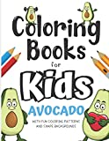 Coloring Books For Kids Avocado With Fun Coloring Patterns And Shape Backgrounds: Coloring Book with Fun Creative and Imagination Inspiring Designs ... for Mindfulness and Keeping Children Busy.
