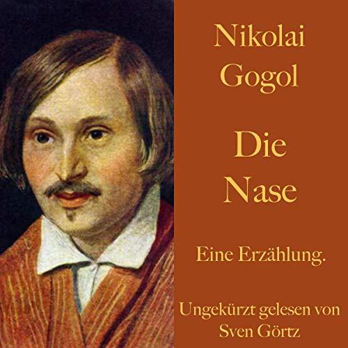 Die Nase     Eine Erzählung              Autor:                                                                                                                                 Nikolai Gogol                               Sprecher:                                                                                                                                 Sven Görtz                      Spieldauer: 1 Std. und 14 Min.     Noch nicht bewertet     Gesamt 0,0