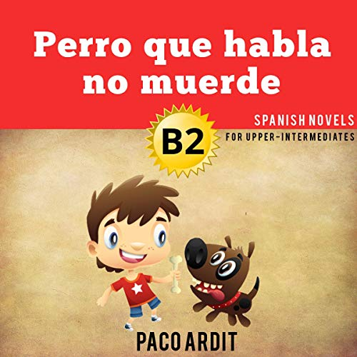 Perro que habla no muerde [Talking Dog Doesn't Bite] audiobook cover art