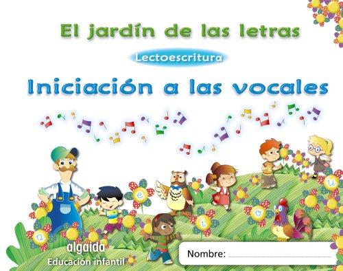 El jardín de las letras. Iniciación a las vocales Educación Infantil (Educación...