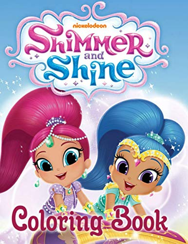 Shimmer And Shine Coloring Book: Build Early Learning Confident, Foundational Skills, Color, Have Fun, Relax, And Leave All Stress Behind Through Many ... With Lovely Designs Of Shimmer And Shine