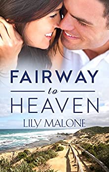 Fairway To Heaven by [Lily Malone]