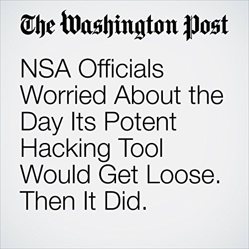 NSA Officials Worried About the Day Its Potent Hacking Tool Would Get Loose. Then It Did. copertina