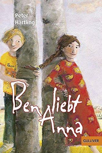 Ben liebt Anna: Roman für Kinder (Gulliver) ( 18. August 2014 )