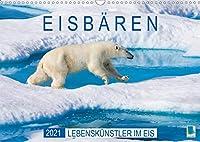 Eisbaeren: Lebenskuenstler im Eis (Wandkalender 2021 DIN A3 quer): Eisbaeren: Faszination Polarbaer (Monatskalender, 14 Seiten )