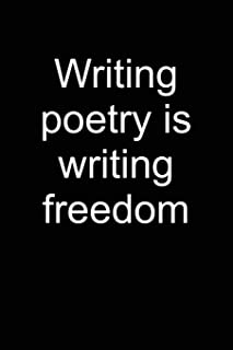 Poetry Is Freedom: Notebook for Poet Writer Writer Reader Poetry Poems Poet 6x9 in Dotted