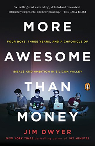 More Awesome Than Money: Four Boys and Their Heroic Quest to Save Your...