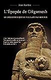 L'Épopée de Gilgamesh - Le grand roi qui ne voulait pas mourir - Format Kindle - 3,99 €