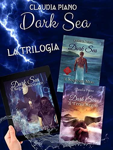 Dark Sea - La trilogia