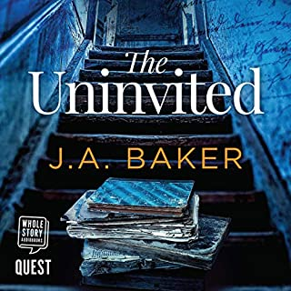 The Uninvited                   Written by:                                                                                                                                 J.A. Baker                               Narrated by:                                                                                                                                 Sophie Wardlow                      Length: 8 hrs and 49 mins     Not rated yet     Overall 0.0