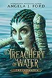 Treachery of Water: An Epic Fantasy Saga (Lore of Nomadia Book 1)