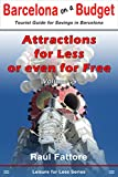 Attractions for Less or Even for Free (Leisure for Less - Budget Tours and Budget Places to Visit in Barcelona Book 2) (English Edition)