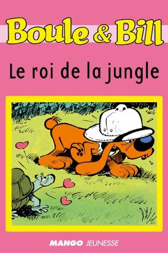 Boule et Bill - Le roi de la jungle (Biblio Mango Boule et Bill)