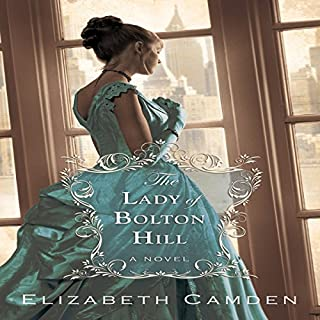 The Lady of Bolton Hill                   By:                                                                                                                                 Elizabeth Camden                               Narrated by:                                                                                                                                 Cheryl Texiera                      Length: 8 hrs and 15 mins     1 rating     Overall 5.0