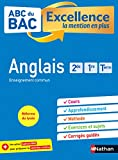 Anglais 2de-1re-Tle - ABC du BAC Excellence - Bac 2021 - Enseignement commun seconde, première, terminale - Cours, Approfondissement, Méthode, Exercices et Sujets corrigés + Cahier spécial Bac