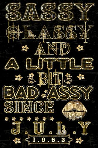 Sassy Classy And A Little Bit Bad Assy Since July 1953: Gold Lips Journal Composition Notebook-Vintage Birthday Gifts For Him And Her: Vintage 1953 Birthday Gifts For Men And Women-July Diary