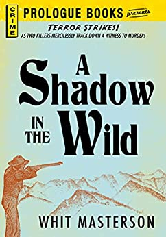 A Shadow in the Wild (Prologue Books) by [Whit Masterson]
