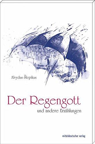 Der Regengott und andere Erzählungen