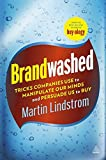 Brandwashed: Tricks Companies Use to Manipulate Our Minds and Persuade Us to Buy by Martin Lindstrom (2012-01-03)