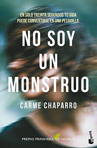No soy un monstruo: Premio Primavera de Novela 2017 (NF Novela)