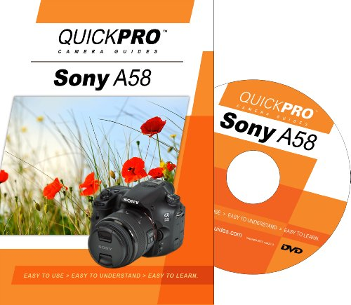 Sony A58 Instructional DVD by QuickPro Camera Guides
