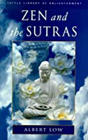 Zen and the Sutras (Tuttle Library of Enlightenment Series)