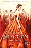 Selection ? Die Elite: The Selection - Kiera Cass