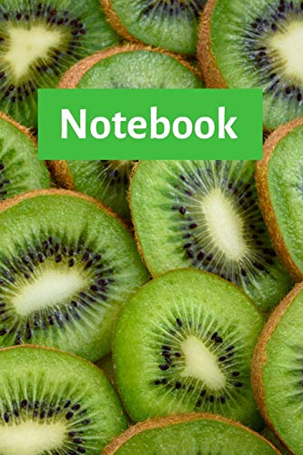 Notebook: Kiwi Notebook; I Love Kiwis; Fruit Lover; Green Notebook; 6x9inch Notebook with 108-wide lined pages