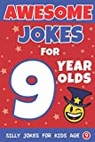 Awesome Jokes For 9 Year Olds: Silly Jokes for Kids Aged 9 (Jokes For kids 5-9)