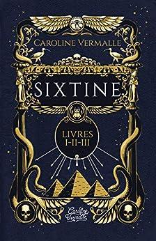 Sixtine (La trilogie complète) par [Caroline Vermalle]