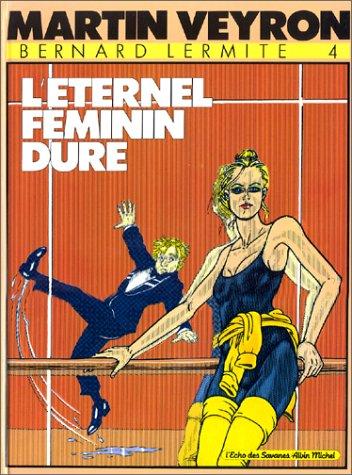 Bernard Lermite - Tome 04: L' éternel féminin dure