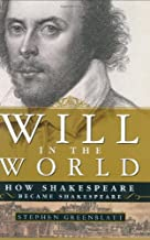 Will in the World: How Shakespeare Became Shakespeare by Stephen Greenblatt Ph.D. (2004-09-17)