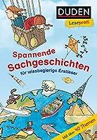 Duden Leseprofi - Spannende Sachgeschichten fuer wissbegierige Erstleser, 2. Klasse: Kinderbuch fuer Erstleser ab 7 Jahren
