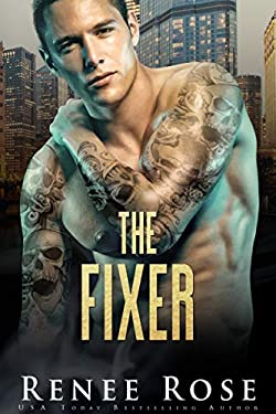 The Fixer: A Dark Bratva Billionaire Romance (Chicago Bratva Book 2)