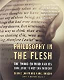 Philosophy In The Flesh: The Embodied Mind and Its Challenge to Western Thought - George Lakoff