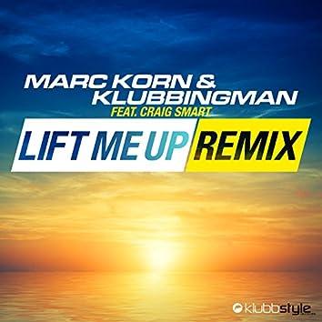Lift Me Up - Remixes