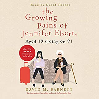 The Growing Pains of Jennifer Ebert, Aged 19 Going on 91                   By:                                                                                                                                 David M. Barnett                               Narrated by:                                                                                                                                 David Thorpe                      Length: 12 hrs and 2 mins     24 ratings     Overall 4.4