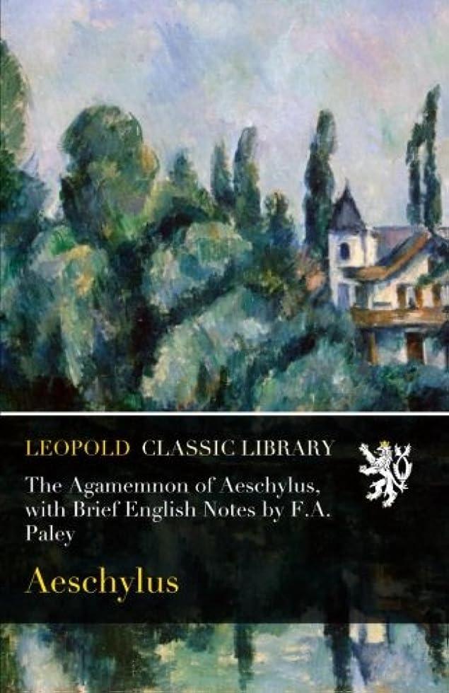 ウィンク芸術書き込みThe Agamemnon of Aeschylus, with Brief English Notes by F.A. Paley