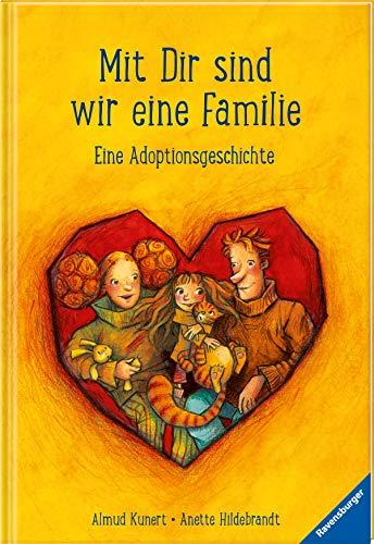 Mit dir sind wir eine Familie: Eine Adoptionsgeschichte