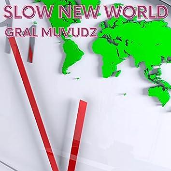 Slow New World