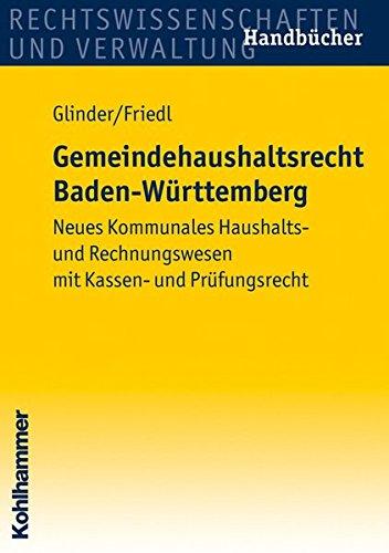 Gemeindehaushaltsrecht Baden-Wurttemberg: Neues Kommunales Haushalts- Und Rechnungswesen Mit Kassen- Und Prufungsrecht