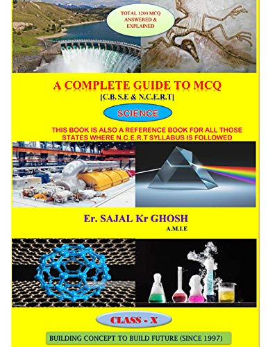 A Complete Guide to MCQ (Science).: For C.B.S.E (Class 10 ) (Class 10 MCQ series Book 1) (English Edition)