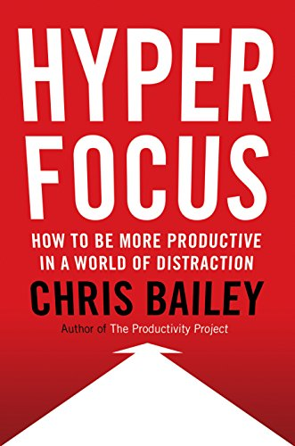 Image of Hyperfocus: How to Be More Productive in a World of Distraction