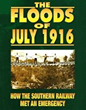 The Floods of July 1916: How the Southern Railway Met an Emergency