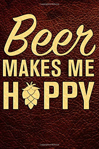 Beer Makes Me Hoppy: Craft Beer Journal To Track Beer Trials At Breweries or Homebrews
