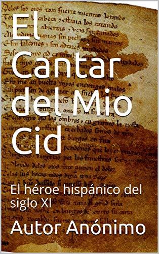 El Cantar del Mio Cid: El héroe hispánico del siglo XI (Obras maestras de la literatura, en menos de una hora de lectura)