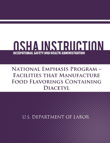 OSHA Instruction:  National Emphasis Program - Facilities that Manufacture Food Flavorings Containing Diacetyl