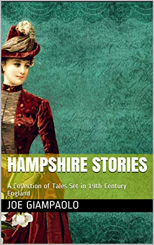 Hampshire Stories: A Collection of Tales Set in 19th-Century England by [Joe Giampaolo]