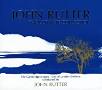 John Rutter - The Ultimate Collection by John Rutter (2008-11-10)