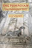 The Pompeiian: The Parthian Shot